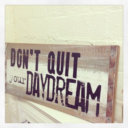 50% OFF Large Rustic Pallet Sign- Don't Quit Your Daydream